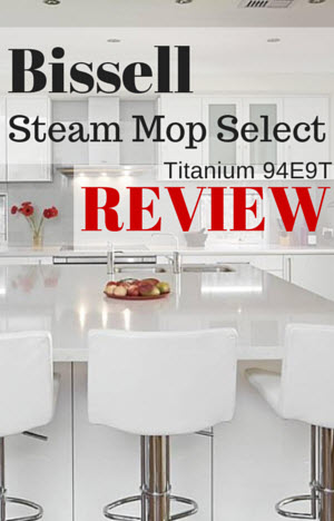 Bissell Steam Mop Select Titanium 94E9T Review